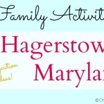 Family Activities Near Hagerstown MD