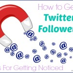 How To Get Twitter Followers – Tips For Getting Noticed
